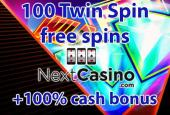 100 Twin Spins free spins + 10 free spins on no registration NextCasino free spins