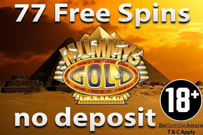 77 free spins no deposit mummys gold
